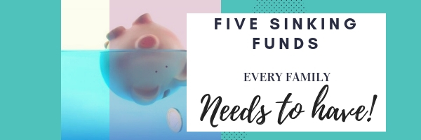 5 Sinking Funds Every Family Needs to Have!